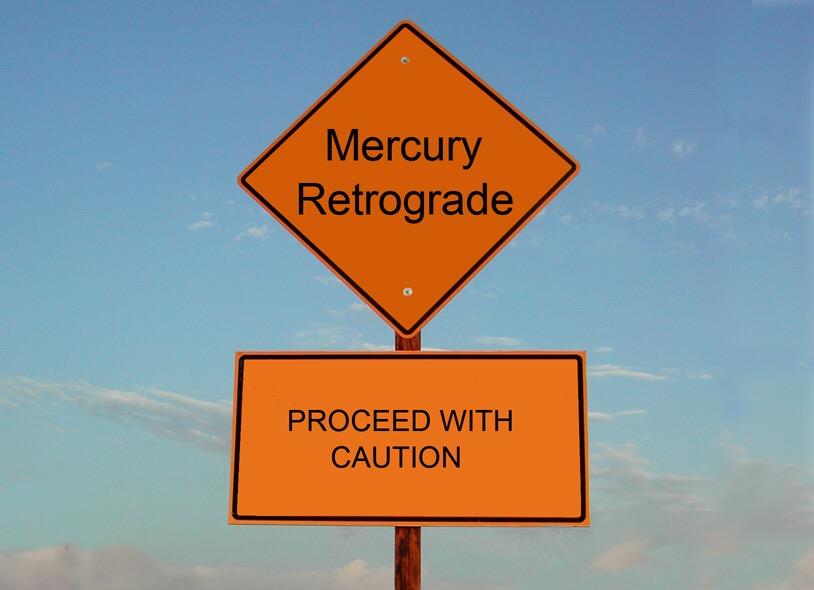 Apparently Mercury is in Retrograde