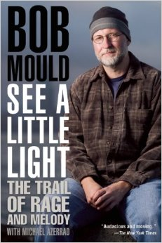 Bob Mould: See A Little Light, The Trail of Rage and Melody